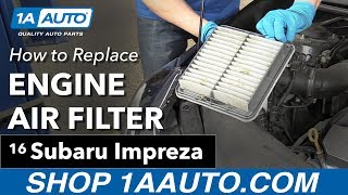 How to Replace Install Engine Filter 2016 Subaru Impreza Buy Quality Auto Parts at 1AAuto.com