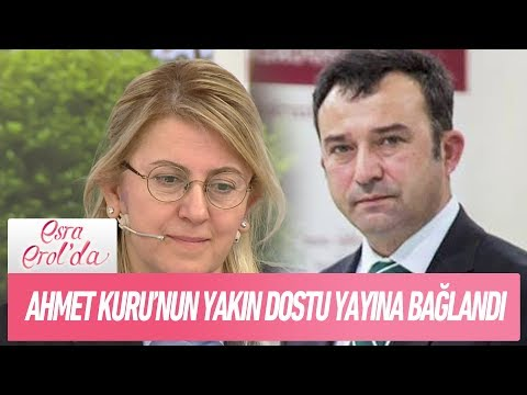 Ahmet Kuru'nun yakın dostu yayına bağlandı! - Esra Erol'da 22 Ocak 2018
