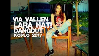 Via Vallen - Lara Hati (Dangdut Koplo 2017)