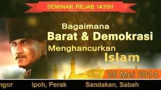 Seminar Rejab 1435H: Bagaimana Barat & Demokrasi Menghancurkan Islam