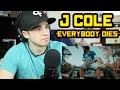 J Cole - Everybody Dies REACTION!!!