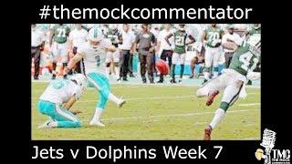 Mock Commentary NFL Jets v Dolphins Week 7, 2017