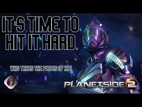 It's Time to Hit it Hard in Planetside 2!
