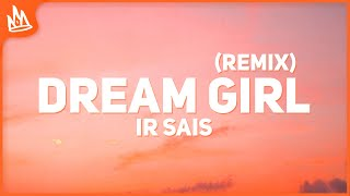 Ir Sais, Rauw Alejandro - Dream Girl Remix (Letra)