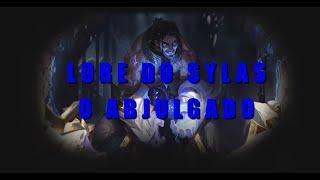Lore do Sylas, O Abjulgado