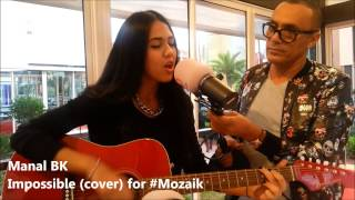 IMPOSSIBLE by MANAL BK (cover) for Mozaïk - Medi1