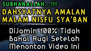Download Subhanallah Inilah Amalan Pada MALAM NISFU SYA39BAN MP3