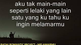Download lagu BADAI ROMANTIC - Melamarmu ( Lirik )