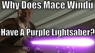 Why does Mace Windu have a Purple Lightsaber?