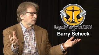 In Defense of the Innocent with Barry Scheck - Legally Speaking