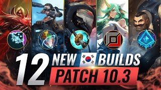 12 NEW BROKEN Korean Builds YOU SHOULD ABUSE in Patch 10.3 - League of Legends Season 10