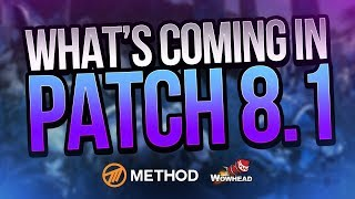 What's Coming in 8.1 - New Battle for Azeroth Patch | Method