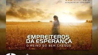 Empreiteiros da Esperança: o Reino do Bem Chegou!