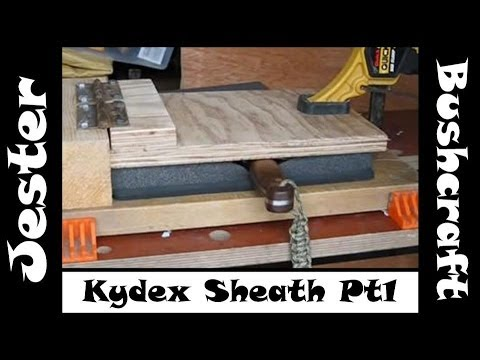 Bushcraft - How To Make A Kydex Knife Sheath - Part 1