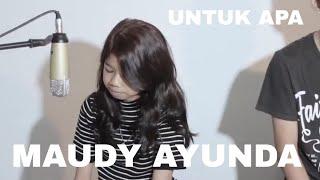 download lagu Maudy Ayunda - Untuk Apa  Diva Divo Zulthan gratis