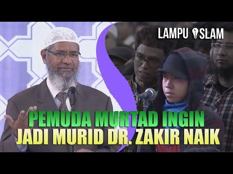 PEMUDA MURTAD INI MALAH INGIN JADI MURID DR. ZAKIR NAIK