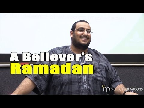 A Believer's Ramadan - Yahya Ibrahim