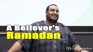 A Believer's Ramadan – Yahya Ibrahim