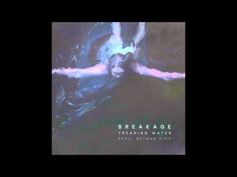 Breakage - Treading Water Feat. Detour City