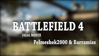 BATTLEFIELD 4 Epic Moments by Pelmeshek2000