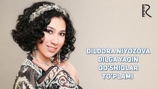 Dildora Niyozova - Dilga yaqin qo'shiqlar to'plami | Дилдора Ниёзова - Дилга якин кушиклар туплами