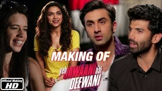 Making of the Film - Yeh Jawaani Hai Deewani | Ranbir Kapoor, Deepika Padukone