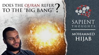Video: In Quran 21:30, does God talk of the Big Bang - Mohammed Hijab