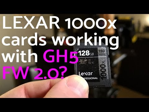 GH5 Firmware 2.0 LEXAR 1000 SD cards working now - FIND OUT? - BabySealTrollForce