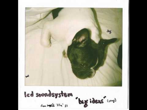 LCD Soundsystem - Big Ideas