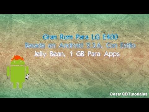 Excelente Rom Para LG E400   Stock Android 2.3.6   Estilo Jelly Bean   1 GB Para Apps