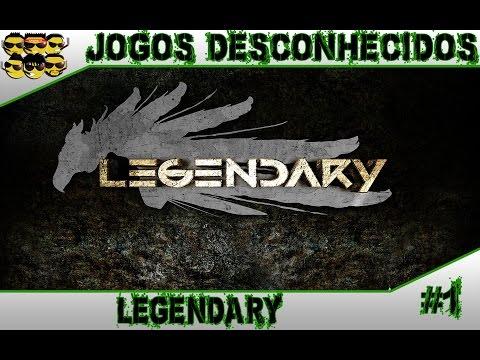 Jogos Desconhecidos #1 - Legendary (Como CAGAR na humanidade - O Início)