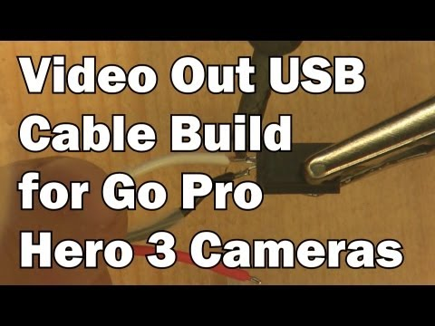 Hero 3 USB Video Out cable Build