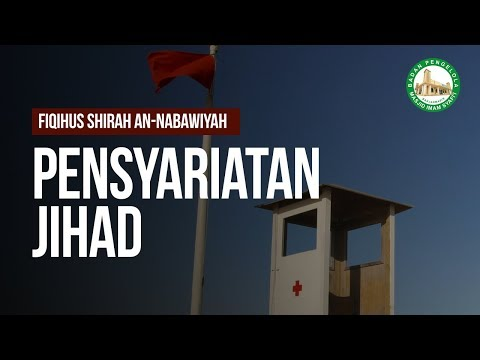 PENSYARIATAN JIHAD - Ustadz Ahmad Zainuddin Al-Banjary