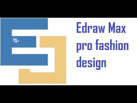 How to use Edraw Max pro fashion design | Estas Max Pro review 2018