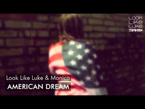 Look Like Luke & Monica - American Dream
