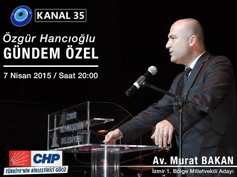Av. Murat Bakan - Kanal 35 - Gündem Özel