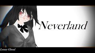 【MMD||DL】Neverland
