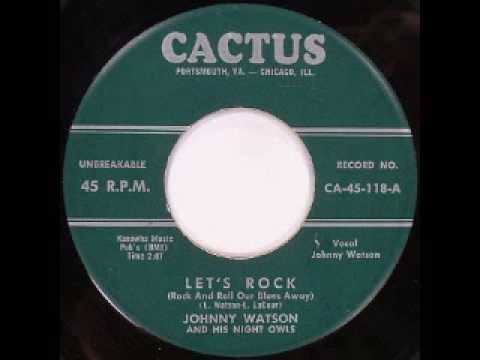 Johnny Watson - Let's Rock (Rock And Roll Our Blues Away)