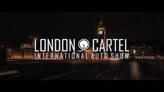 The London Cartel International Auto Show 2019 Trailer - 11.08.19