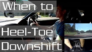 When Should You Heel-Toe/Rev Match Downshift on the Road?