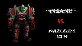 Insane vs General Nazgrim 10 N (Warlock Pov)