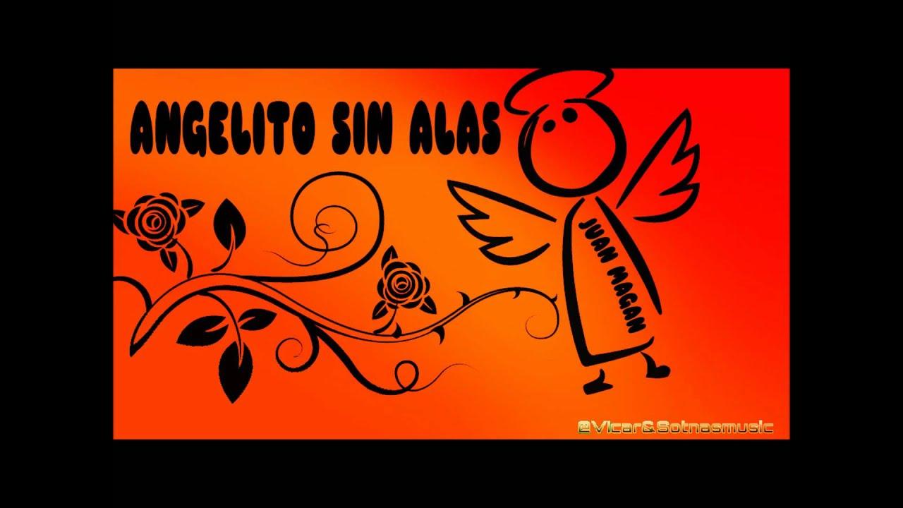 LETRA ANGELITO SIN ALAS - Juan Magan | Musica.com