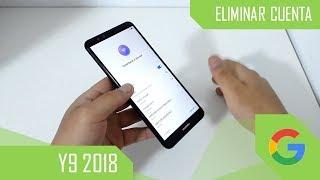 Eliminar Cuenta de Google Huawei Y9 2018