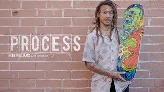 Neen Williams - Process
