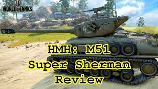 World of Tanks - HMH: M51 Super Sherman Review
