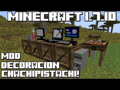 Minecraft 1.7.10 MOD DECORACIÓN CHACHIPISTACHI