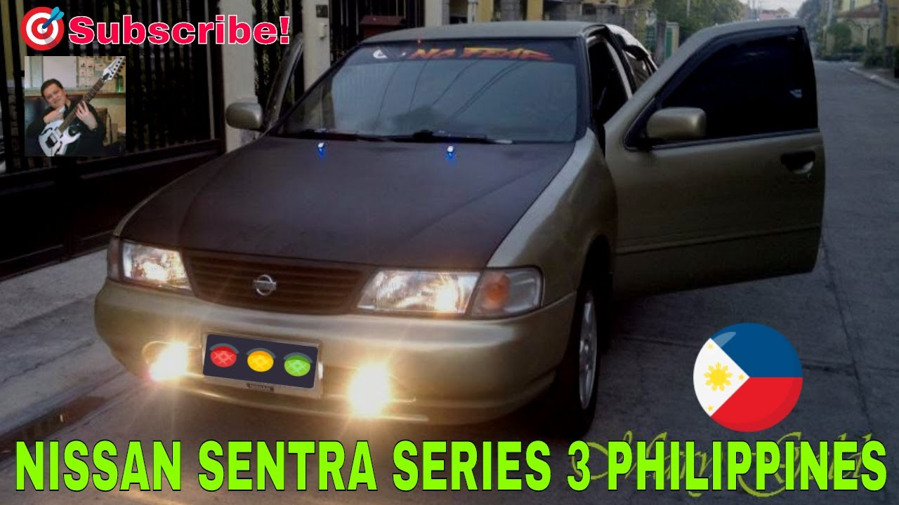 Nissan sentra series 3 elgrand philippines youtube