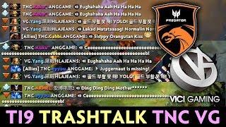 TNC vs VG TRASHTALK allchat on TI9 — 75 min CRAZY game