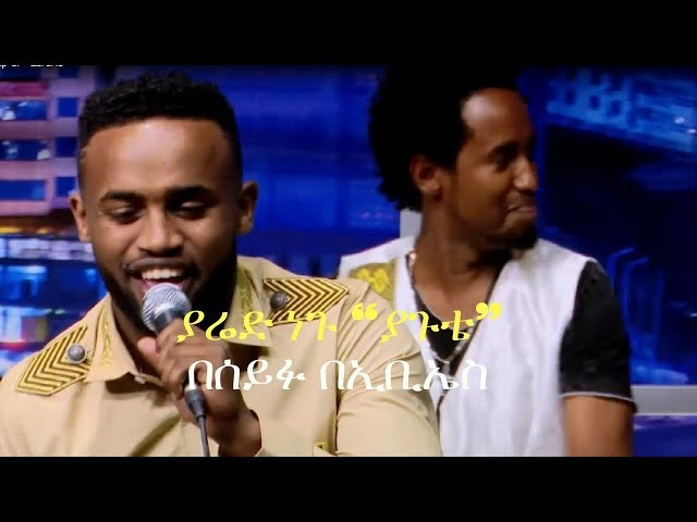 Seifu on EBS: Yared Negu Live Performance