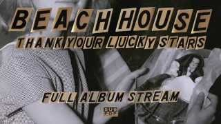 Download Lagu Beach House - Thank Your Lucky Stars [FULL ALBUM STREAM] Gratis STAFABAND